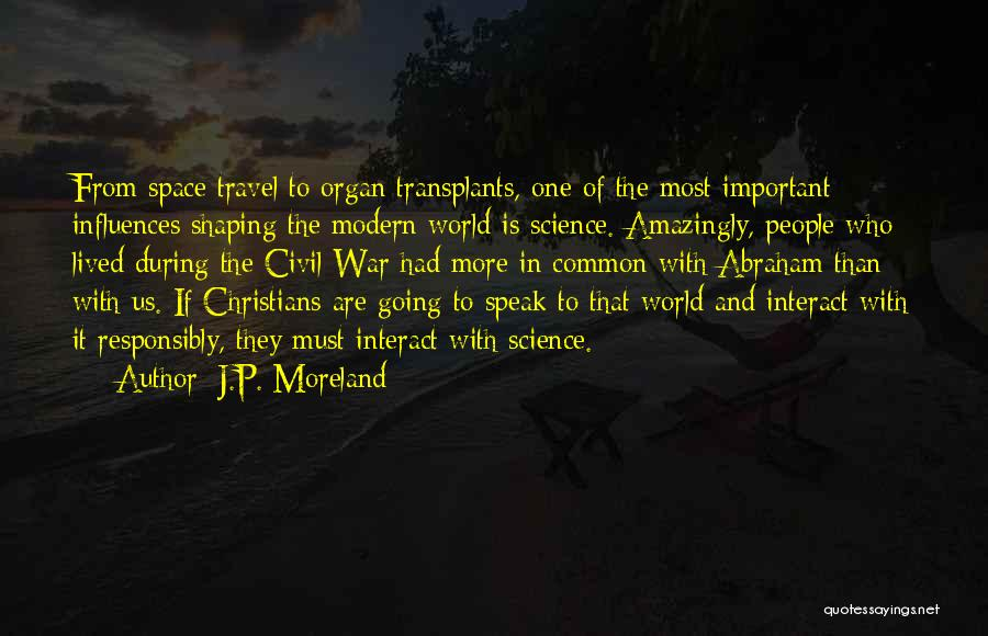 Space And Science Quotes By J.P. Moreland