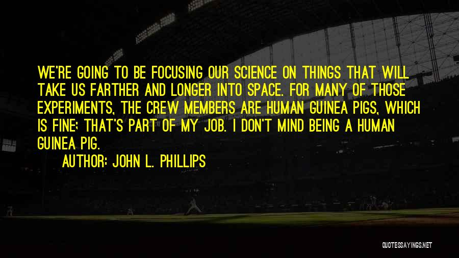 Space And Science Quotes By John L. Phillips
