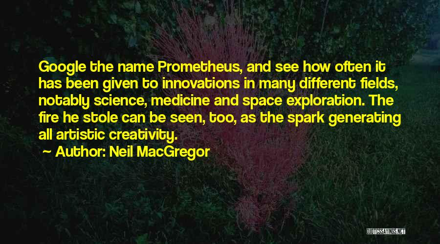 Space And Science Quotes By Neil MacGregor