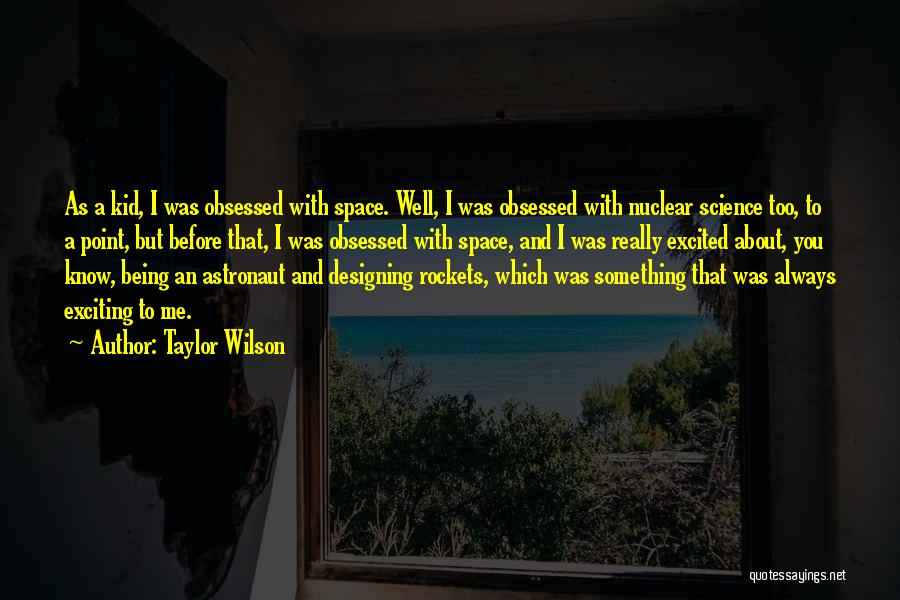 Space And Science Quotes By Taylor Wilson