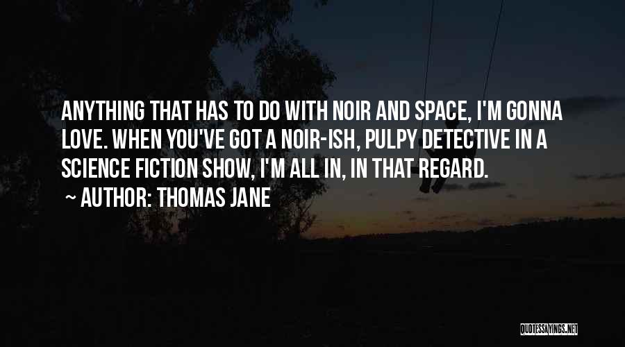 Space And Science Quotes By Thomas Jane