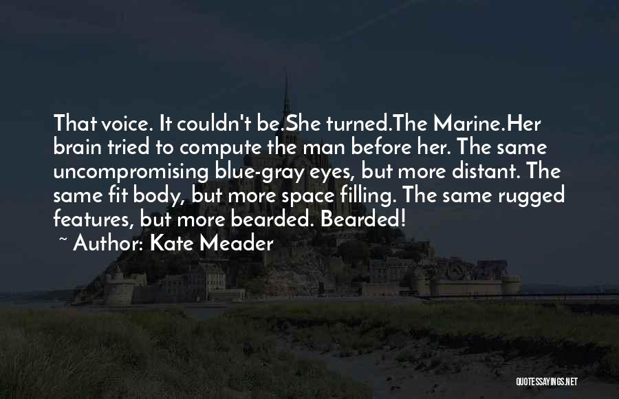 Space Marine Quotes By Kate Meader
