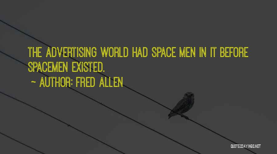 Spacemen 3 Quotes By Fred Allen