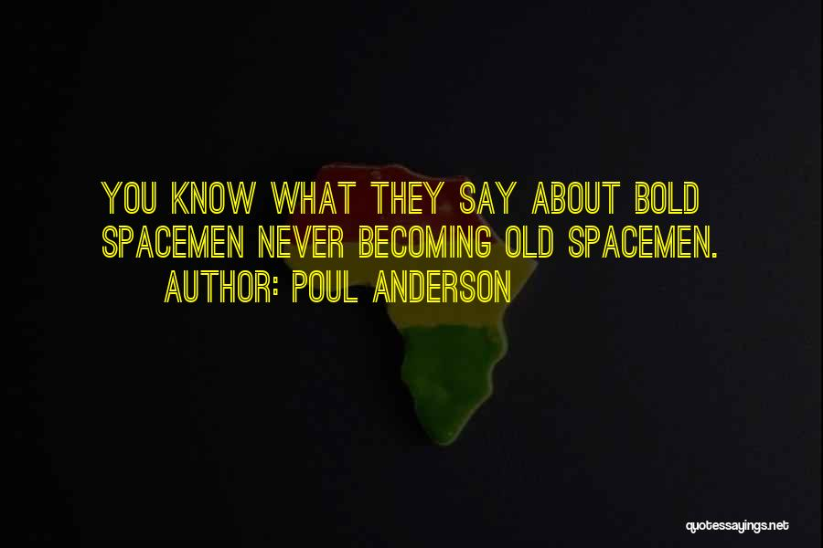 Spacemen 3 Quotes By Poul Anderson