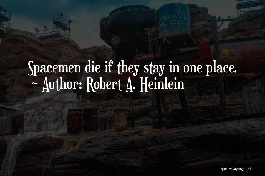 Spacemen 3 Quotes By Robert A. Heinlein