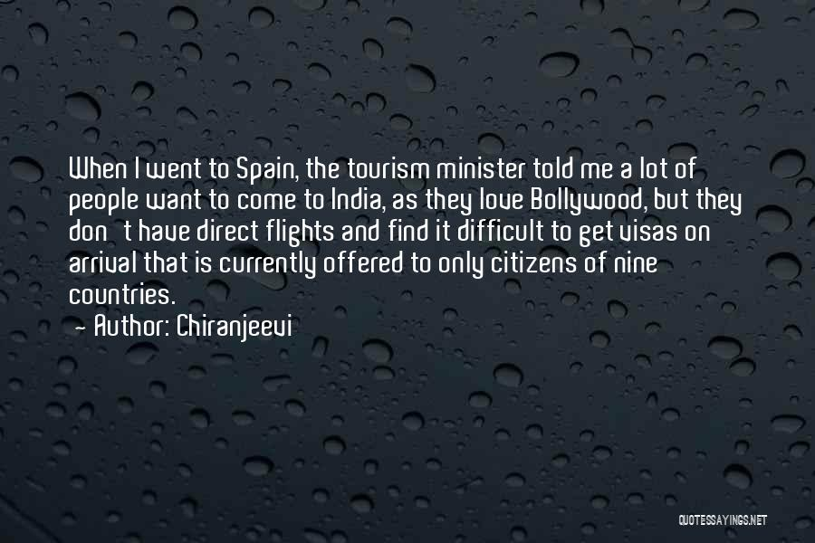 Spain Tourism Quotes By Chiranjeevi