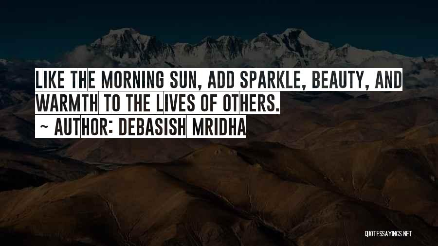 Sparkle In Your Life Quotes By Debasish Mridha