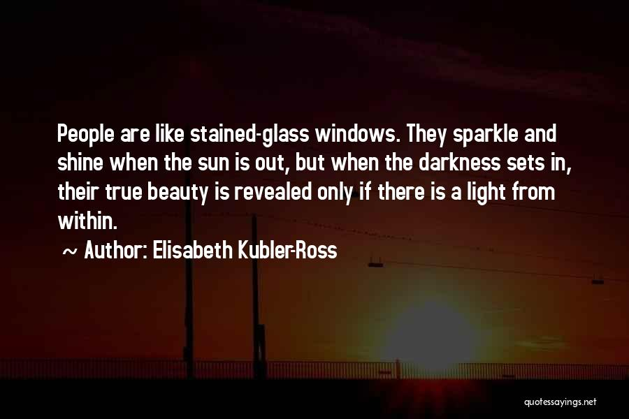 Sparkle In Your Life Quotes By Elisabeth Kubler-Ross