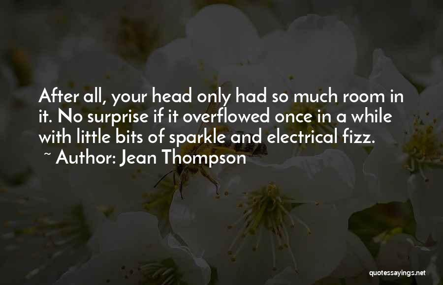 Sparkle In Your Life Quotes By Jean Thompson