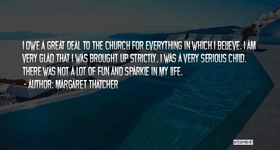 Sparkle In Your Life Quotes By Margaret Thatcher