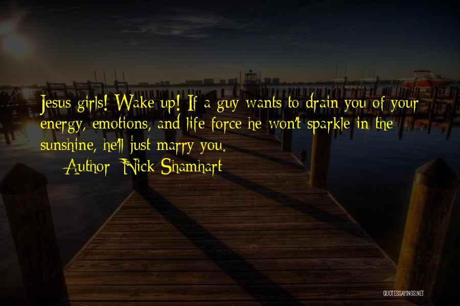 Sparkle In Your Life Quotes By Nick Shamhart