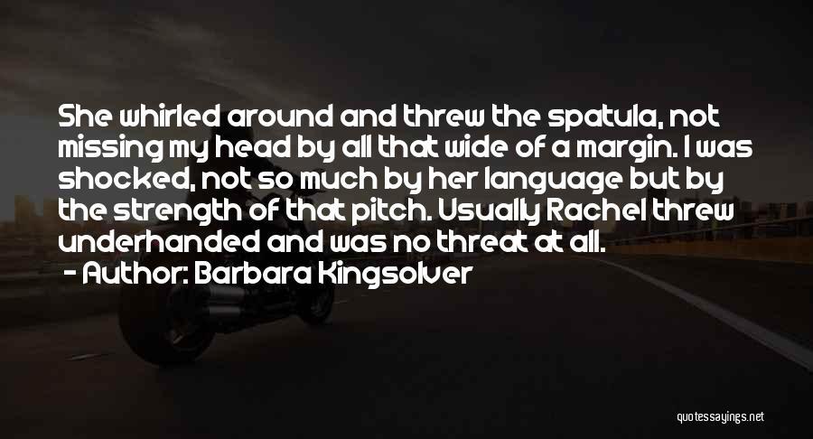 Spatula Quotes By Barbara Kingsolver