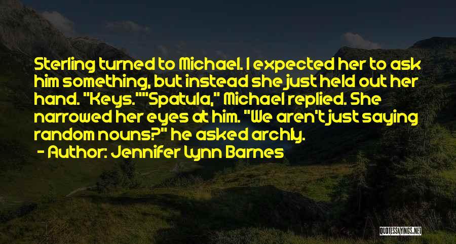 Spatula Quotes By Jennifer Lynn Barnes