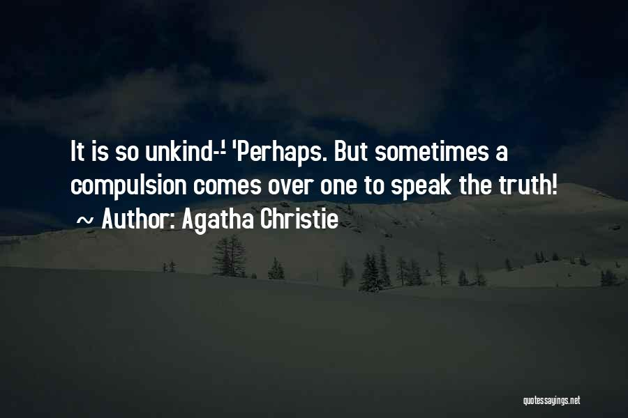 Speak The Truth Quotes By Agatha Christie