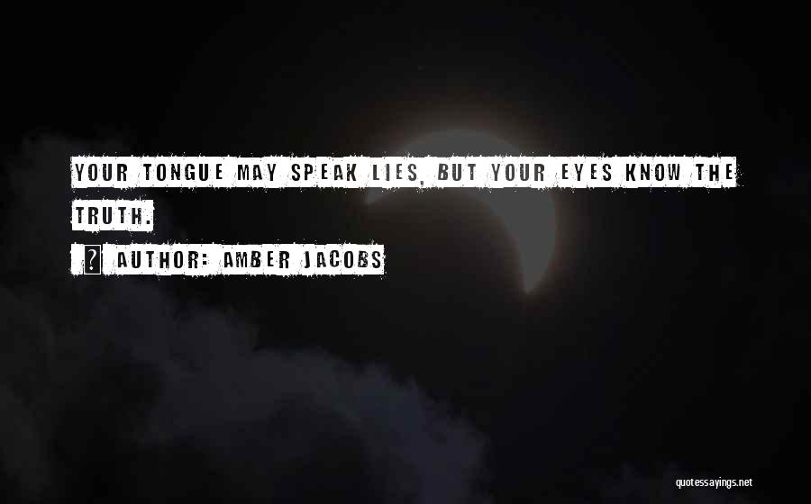 Speak The Truth Quotes By Amber Jacobs