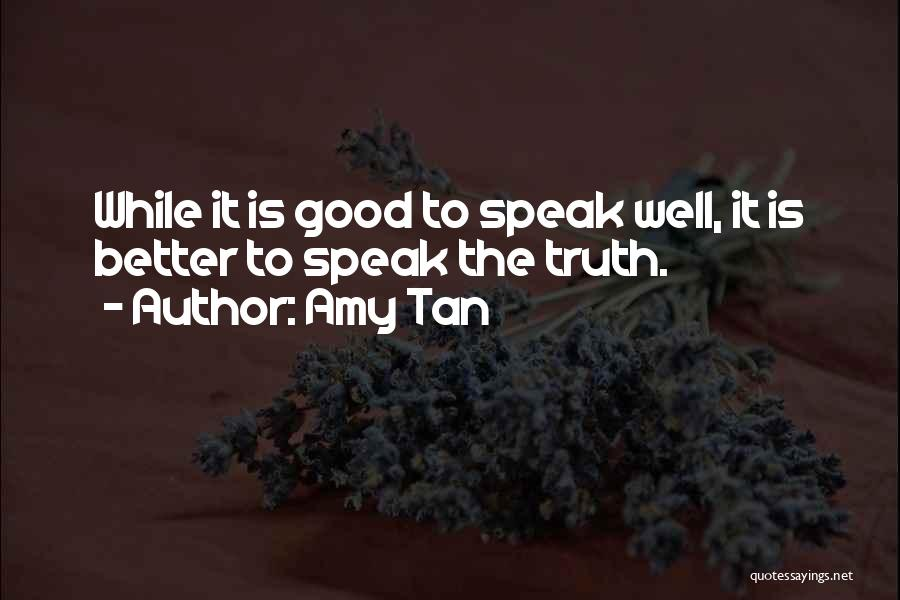 Speak The Truth Quotes By Amy Tan