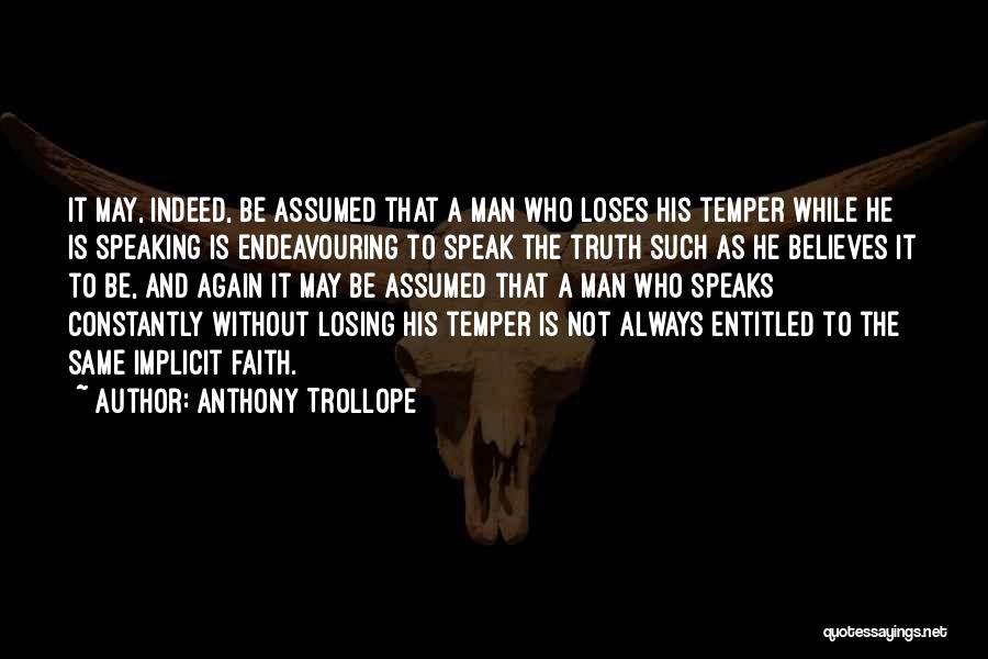 Speak The Truth Quotes By Anthony Trollope