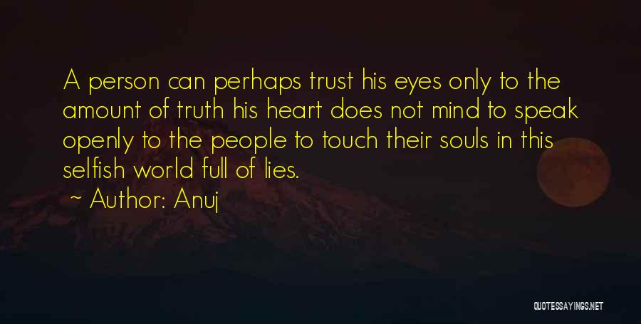 Speak The Truth Quotes By Anuj