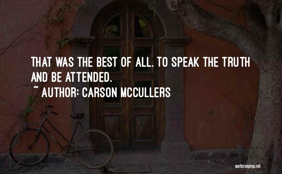 Speak The Truth Quotes By Carson McCullers