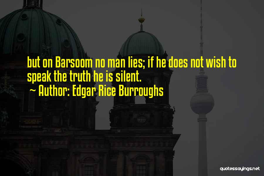 Speak The Truth Quotes By Edgar Rice Burroughs