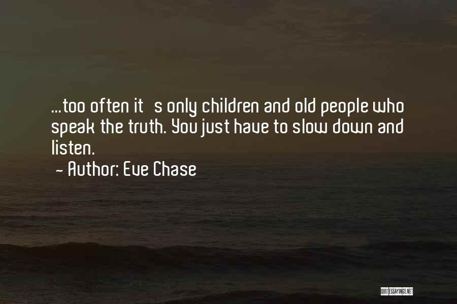 Speak The Truth Quotes By Eve Chase