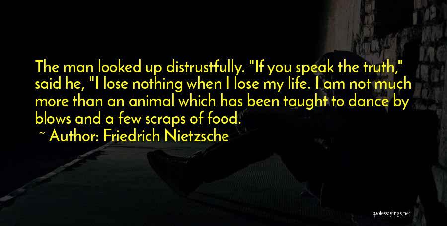 Speak The Truth Quotes By Friedrich Nietzsche