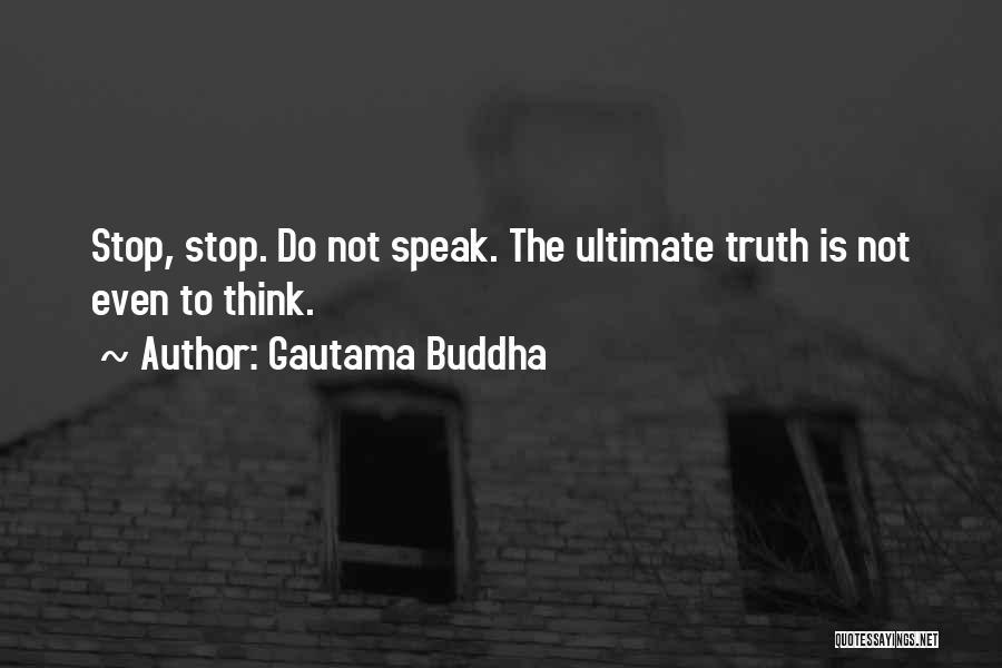 Speak The Truth Quotes By Gautama Buddha