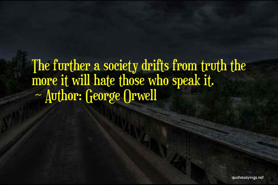 Speak The Truth Quotes By George Orwell