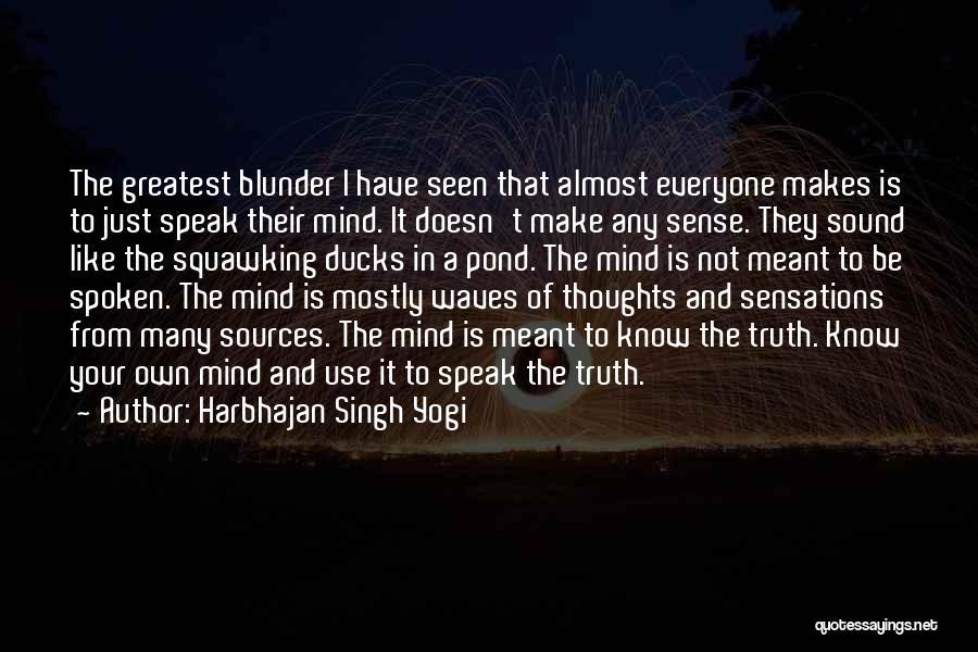 Speak The Truth Quotes By Harbhajan Singh Yogi