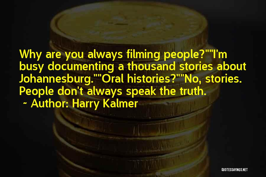 Speak The Truth Quotes By Harry Kalmer