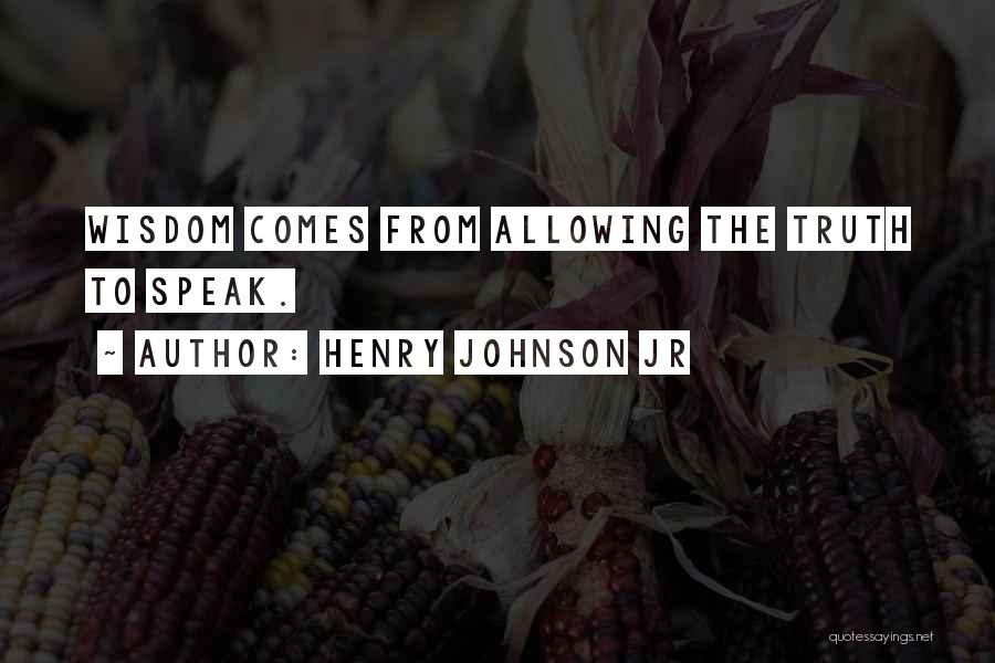 Speak The Truth Quotes By Henry Johnson Jr