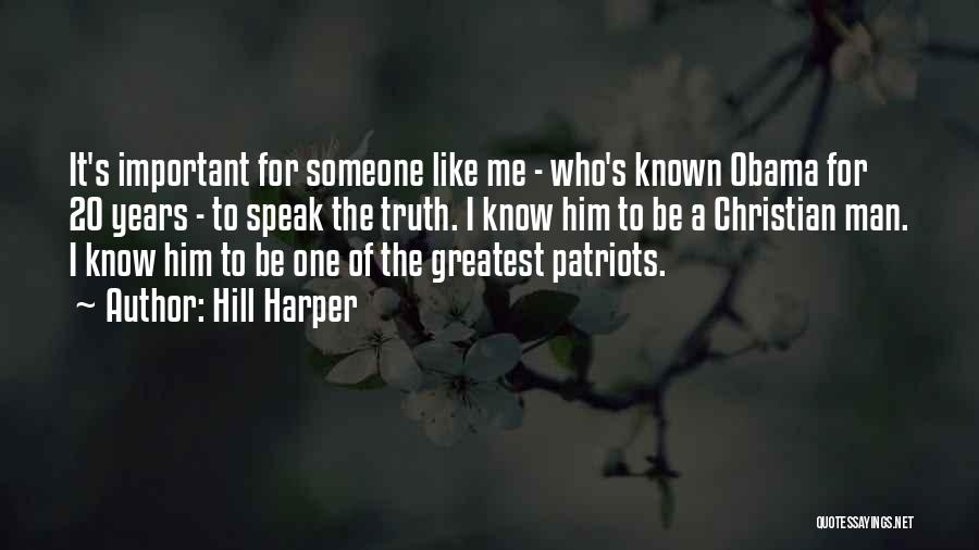 Speak The Truth Quotes By Hill Harper