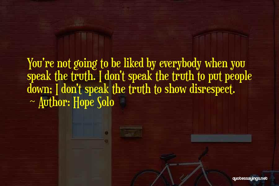 Speak The Truth Quotes By Hope Solo