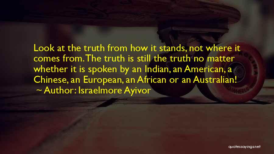 Speak The Truth Quotes By Israelmore Ayivor