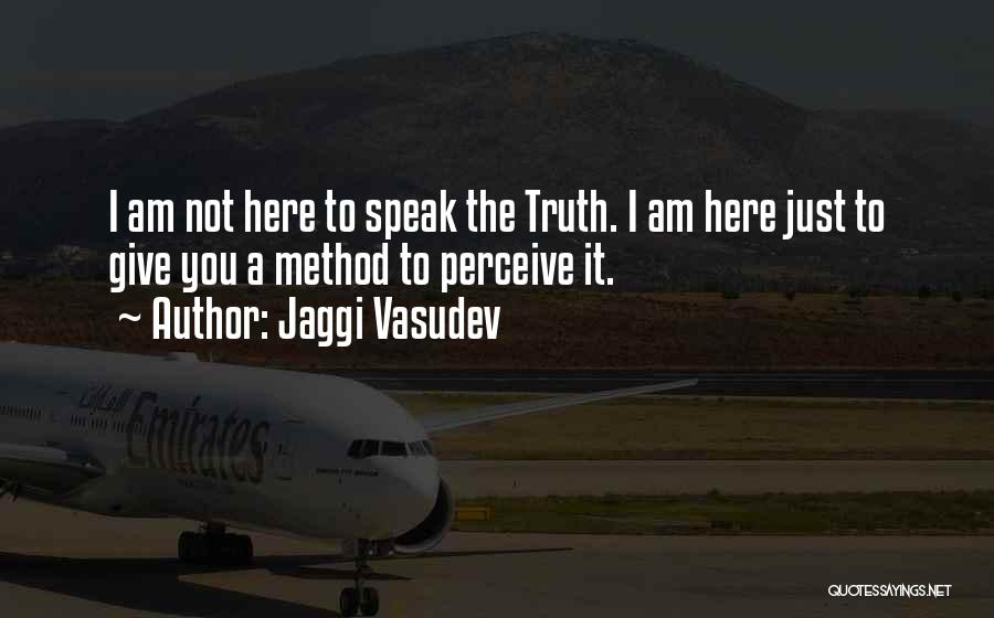 Speak The Truth Quotes By Jaggi Vasudev