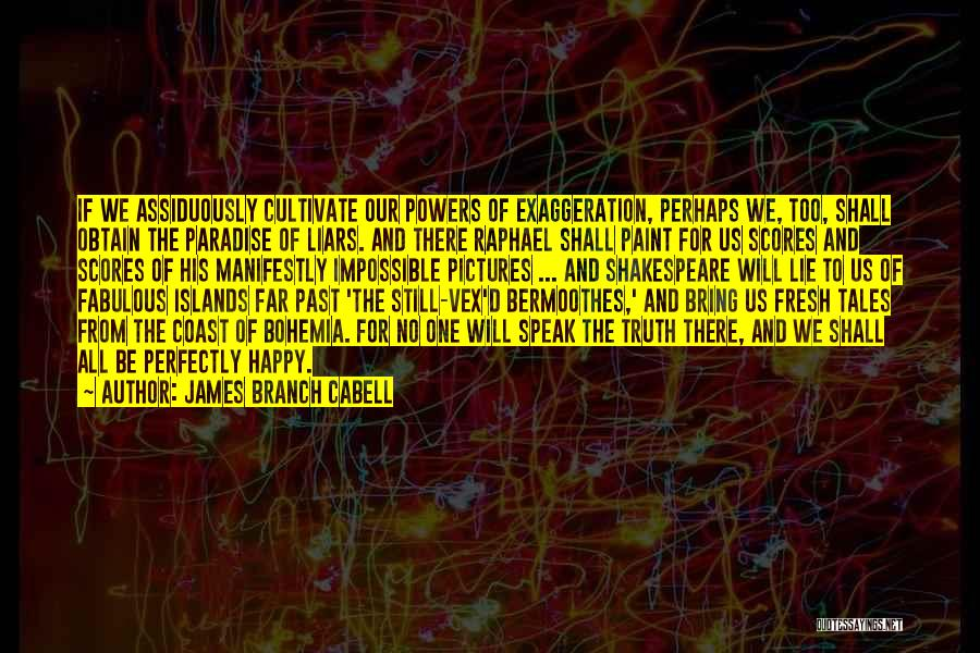 Speak The Truth Quotes By James Branch Cabell