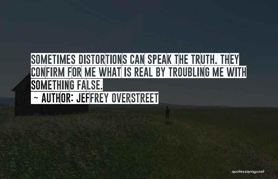 Speak The Truth Quotes By Jeffrey Overstreet