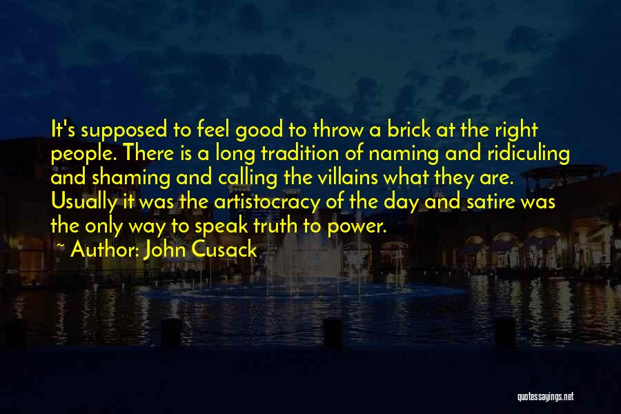 Speak The Truth Quotes By John Cusack