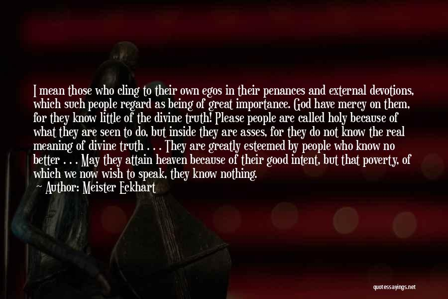 Speak The Truth Quotes By Meister Eckhart