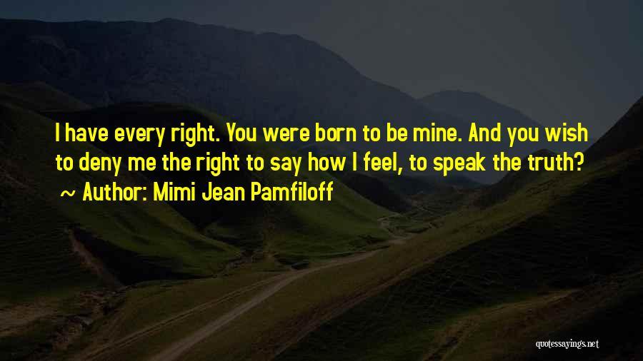 Speak The Truth Quotes By Mimi Jean Pamfiloff