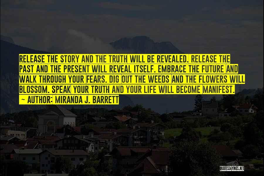 Speak The Truth Quotes By Miranda J. Barrett