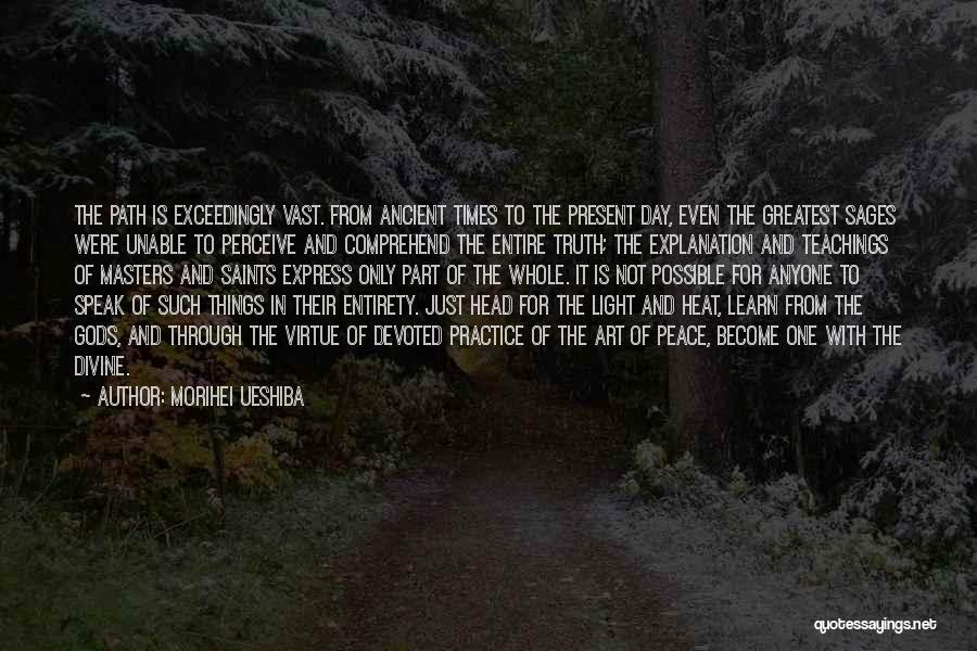 Speak The Truth Quotes By Morihei Ueshiba