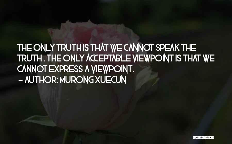 Speak The Truth Quotes By Murong Xuecun
