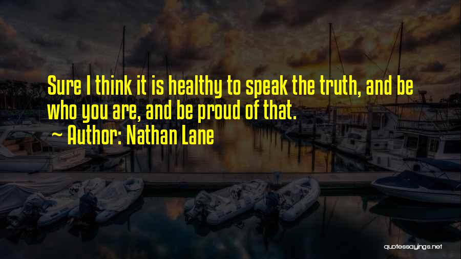 Speak The Truth Quotes By Nathan Lane
