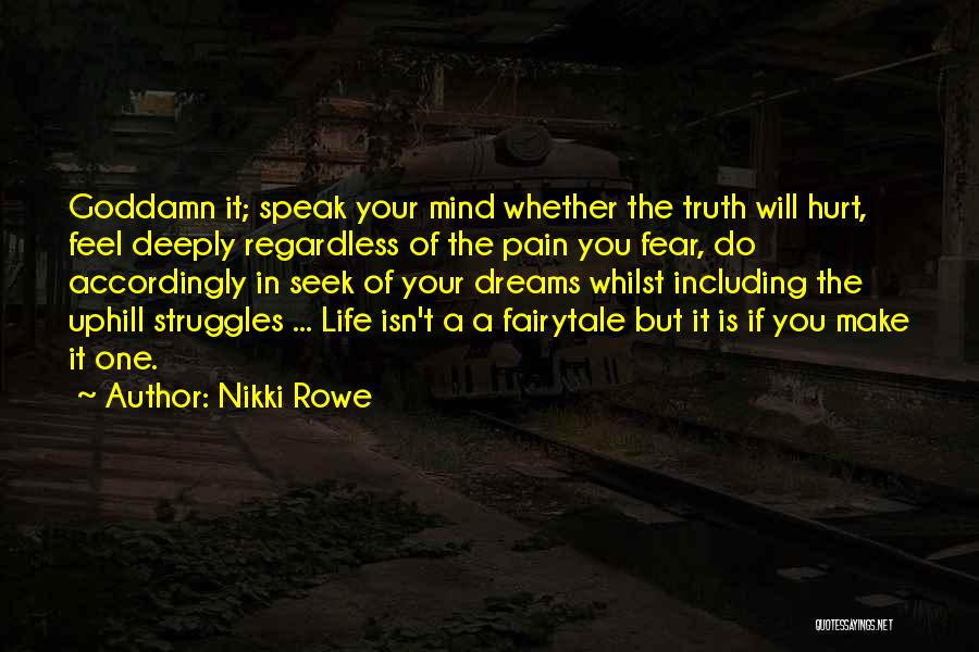 Speak The Truth Quotes By Nikki Rowe