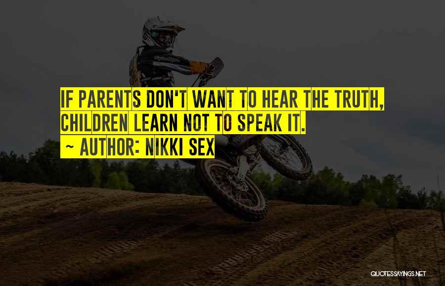 Speak The Truth Quotes By Nikki Sex