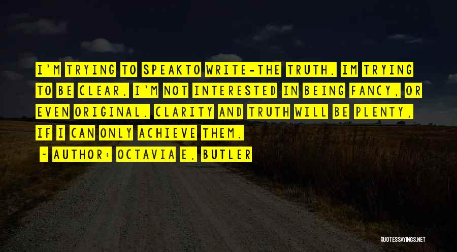 Speak The Truth Quotes By Octavia E. Butler