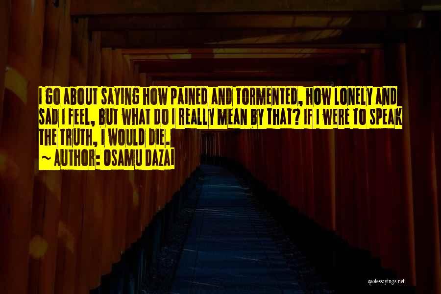 Speak The Truth Quotes By Osamu Dazai
