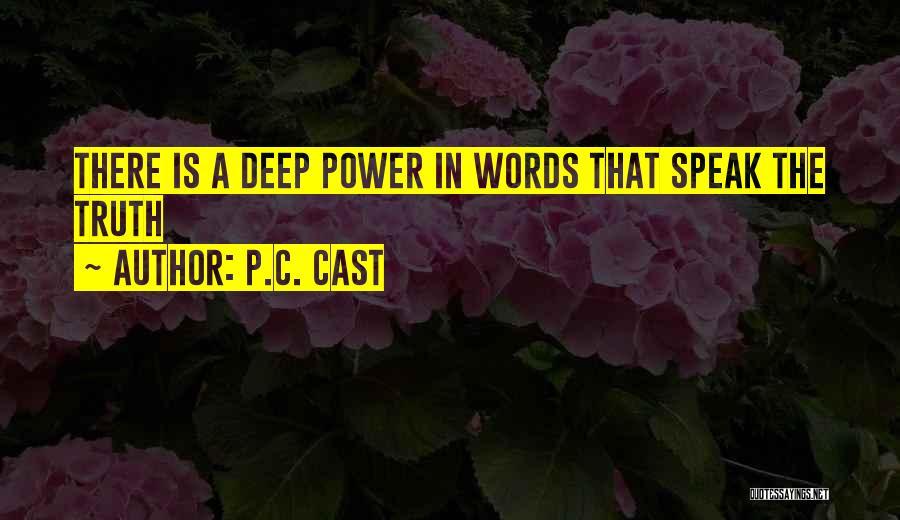 Speak The Truth Quotes By P.C. Cast