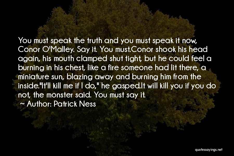 Speak The Truth Quotes By Patrick Ness